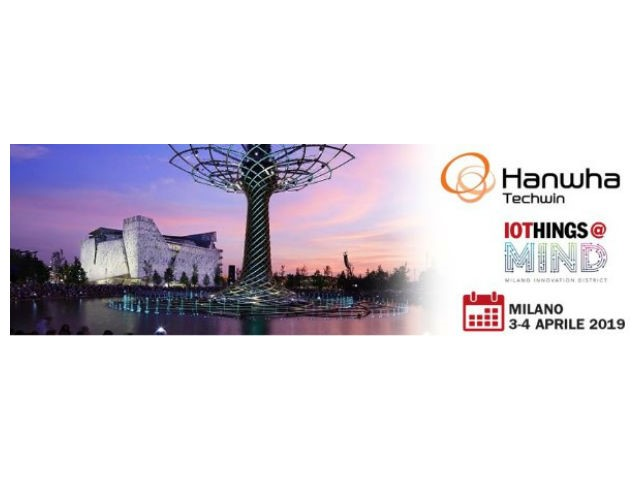 Hanwha Techwin a IoThings Milano 2019