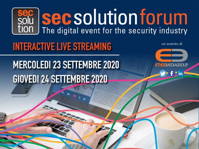 secsolutionforum 2020 approda sul web: appuntamento a settembre con l'evento digitale per la security industry