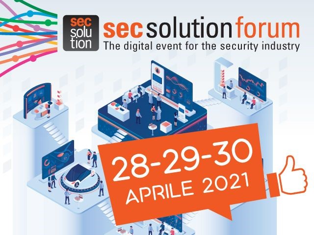 secsolutionforum: dal 28 al 30 aprile, the digital event for the security industry, save the date