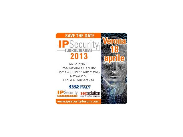 IP Security Forum,  non solo videosorveglianza!