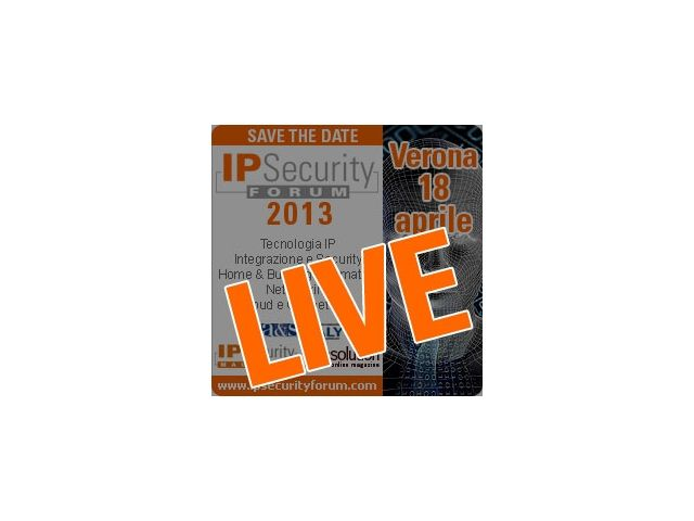 Ip Security Forum 2013, Verona 18 Aprile