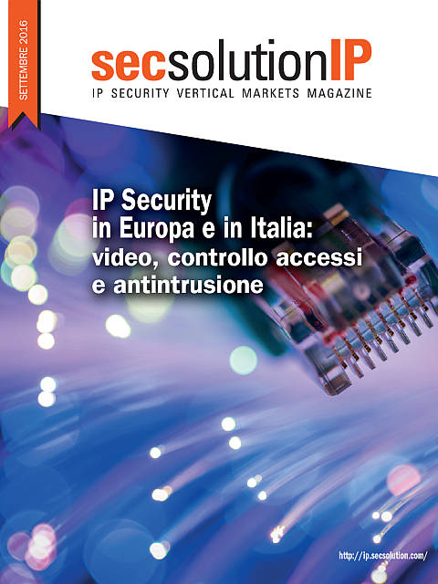 Secsolution IP Magazine Settembre 2016. IP Security in Europa e in Italia: video, controllo accessi e antintrusione