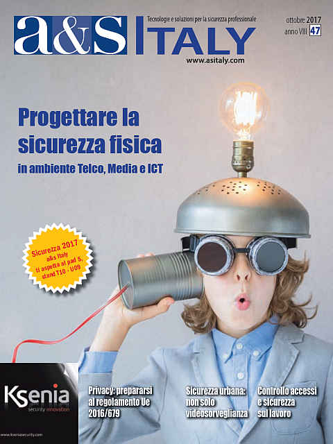 a&s Italy n.47 Ott 2017. Progettare la sicurezza fisica in ambiente Telco, Media e ICT